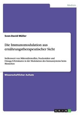 Die Immunomodulation Aus Ern hrungstherapeutischer Sicht (Paperback)