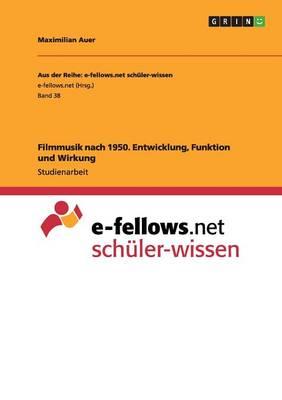Filmmusik Nach 1950. Entwicklung, Funktion Und Wirkung (Paperback)