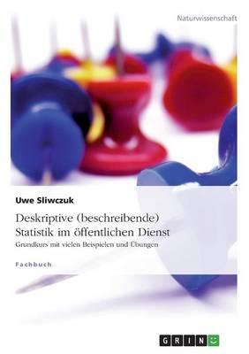 Deskriptive (Beschreibende) Statistik Im Offentlichen Dienst (Paperback)