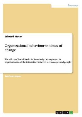 Organizational Behaviour in Times of Change (Paperback)