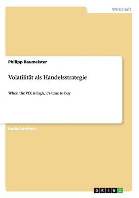 Volatilit t ALS Handelsstrategie (Paperback)