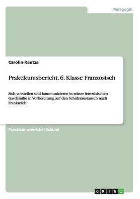 Praktikumsbericht 6. Klasse Franzosisch (Paperback)