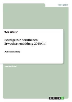 Beitr ge Zur Beruflichen Erwachsenenbildung 2013/14 (Paperback)