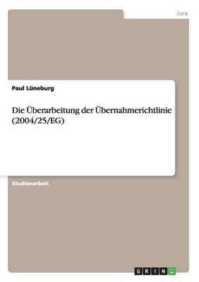 Die Uberarbeitung Der Ubernahmerichtlinie (2004/25/Eg) (Paperback)