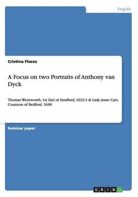 A Focus on Two Portraits of Anthony Van Dyck (Paperback)