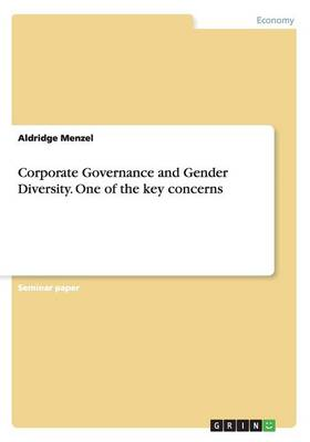 Corporate Governance and Gender Diversity. One of the Key Concerns (Paperback)