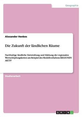 Die Zukunft Der Landlichen Raume (Paperback)