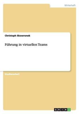 Fuhrung in Virtuellen Teams (Paperback)