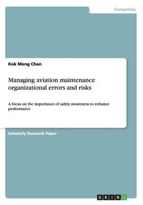 Managing Aviation Maintenance Organizational Errors and Risks (Paperback)