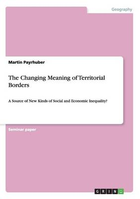 The Changing Meaning of Territorial Borders (Paperback)