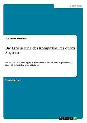 Die Erneuerung Des Kompitalkultes Durch Augustus (Paperback)
