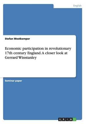 Economic Participation in Revolutionary 17th Century England. a Closer Look at Gerrard Winstanley (Paperback)