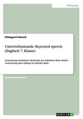 Unterrichtsstunde: Reported Speech (Englisch 7. Klasse) (Paperback)