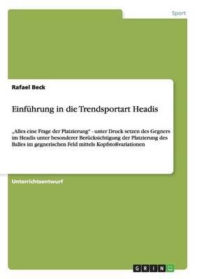Einfuhrung in Die Trendsportart Headis (Paperback)