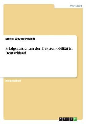 Erfolgsaussichten Der Elektromobilitat in Deutschland (Paperback)