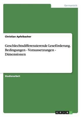 Geschlechtsdifferenzierende Leseforderung. Bedingungen - Voraussetzungen - Dimensionen (Paperback)