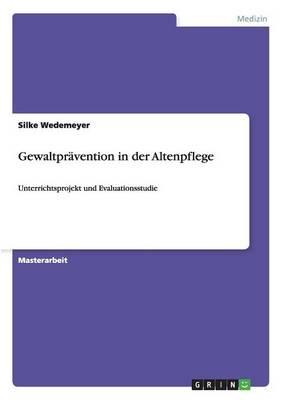 Gewaltpravention in Der Altenpflege (Paperback)