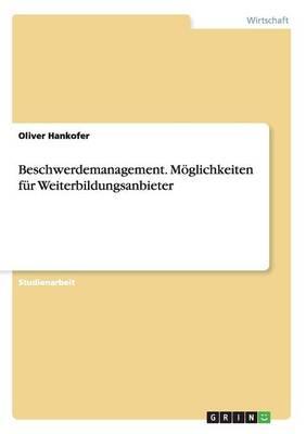 Beschwerdemanagement. Moglichkeiten Fur Weiterbildungsanbieter (Paperback)