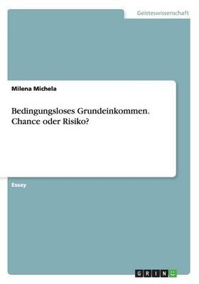 Bedingungsloses Grundeinkommen. Chance Oder Risiko? (Paperback)