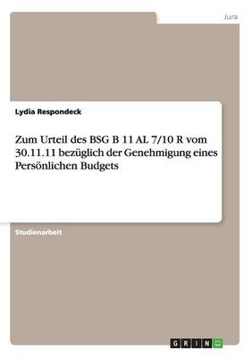Zum Urteil Des Bsg B 11 Al 7/10 R Vom 30.11.11 Bezuglich Der Genehmigung Eines Personlichen Budgets (Paperback)
