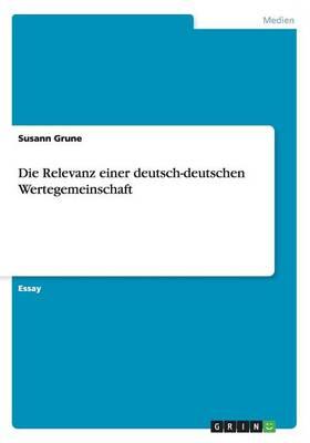 Die Relevanz Einer Deutsch-Deutschen Wertegemeinschaft (Paperback)