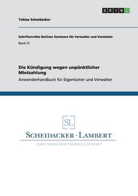 Die Kundigung Wegen Unpunktlicher Mietzahlung (Paperback)