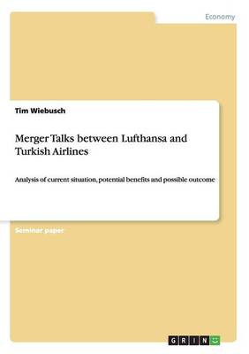 Merger Talks Between Lufthansa and Turkish Airlines (Paperback)