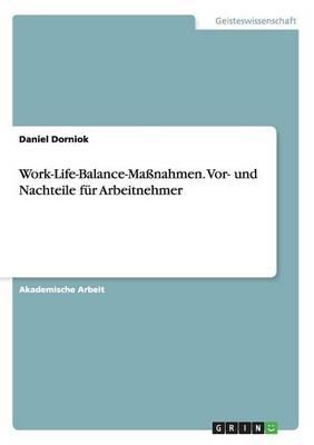 Work-Life-Balance-Massnahmen. VOR- Und Nachteile Fur Arbeitnehmer (Paperback)