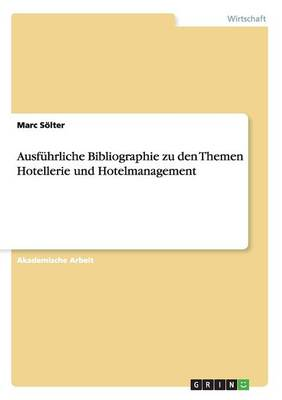 Ausfuhrliche Bibliographie Zu Den Themen Hotellerie Und Hotelmanagement (Paperback)