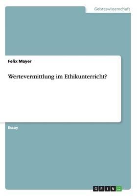 Wertevermittlung Im Ethikunterricht? (Paperback)