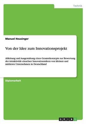 Von Der Idee Zum Innovationsprojekt (Paperback)