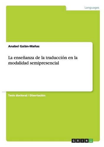 La Ensenanza de la Traduccion En La Modalidad Semipresencial (Paperback)