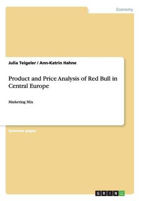 Product and Price Analysis of Red Bull in Central Europe (Paperback)