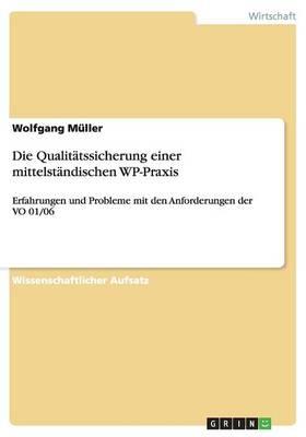 Die Qualitatssicherung Einer Mittelstandischen Wp-Praxis (Paperback)