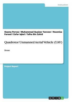 Quadrotor Unmanned Aerial Vehicle (Uav) (Paperback)