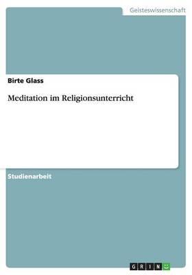 Meditation Im Religionsunterricht (Paperback)