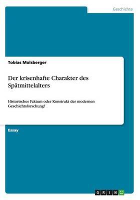 Der Krisenhafte Charakter Des Sp tmittelalters (Paperback)