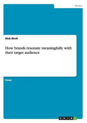 How brands resonate meaningfully with their target audience (Paperback)