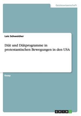Diat Und Diatprogramme in Protestantischen Bewegungen in Den USA (Paperback)