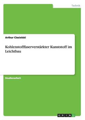 Kohlenstofffaserverstarkter Kunststoff Im Leichtbau (Paperback)