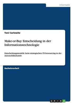 Make-Or-Buy Entscheidung in Der Informationstechnologie (Paperback)