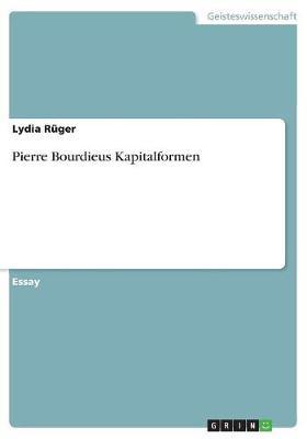 Pierre Bourdieus Kapitalformen (Paperback)