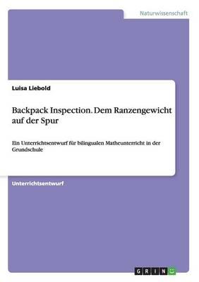Backpack Inspection. Dem Ranzengewicht Auf Der Spur (Paperback)