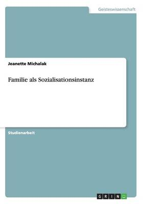 Familie ALS Sozialisationsinstanz (Paperback)