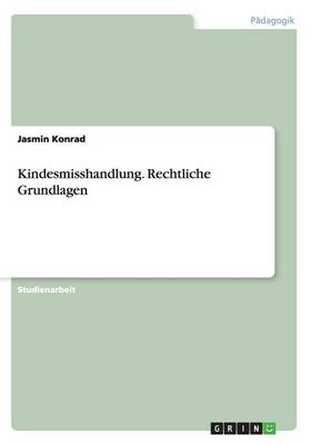 Kindesmisshandlung. Rechtliche Grundlagen (Paperback)