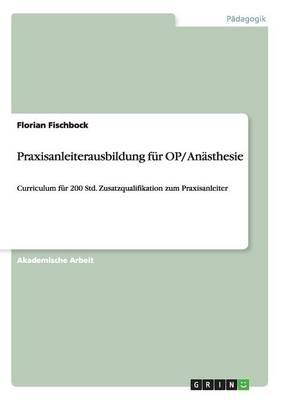Praxisanleiterqualifizierung Fur Op/ Anasthesie (Paperback)
