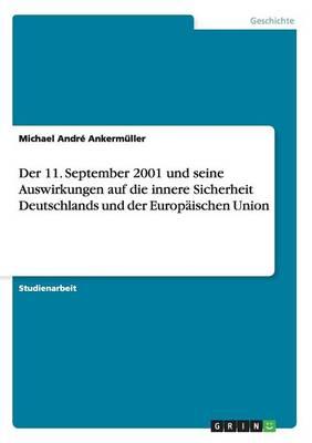Der 11. September 2001 Und Seine Auswirkungen Auf Die Innere Sicherheit Deutschlands Und Der Europaischen Union (Paperback)