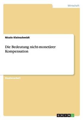 Die Bedeutung Nicht-Monet rer Kompensation (Paperback)