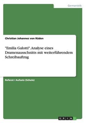 """""""Emilia Galotti"""". Analyse eines Dramenausschnitts mit weiterfuhrendem Schreibauftrag (Paperback)"""