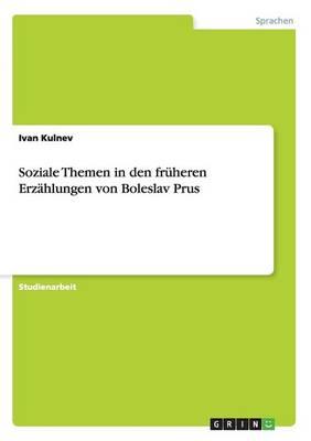 Soziale Themen in Den Fruheren Erzahlungen Von Boleslav Prus (Paperback)